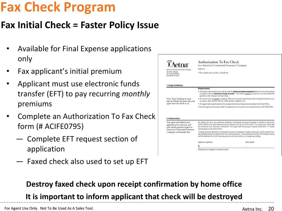 Authorization To Fax Check form (# ACIFE0795) Complete EFT request section of application Faxed check also used to set up