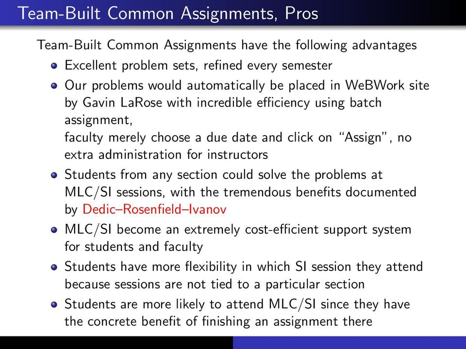 solve the problems at MLC/SI sessions, with the tremendous benefits documented by Dedic Rosenfield Ivanov MLC/SI become an extremely cost-efficient support system for students and faculty Students