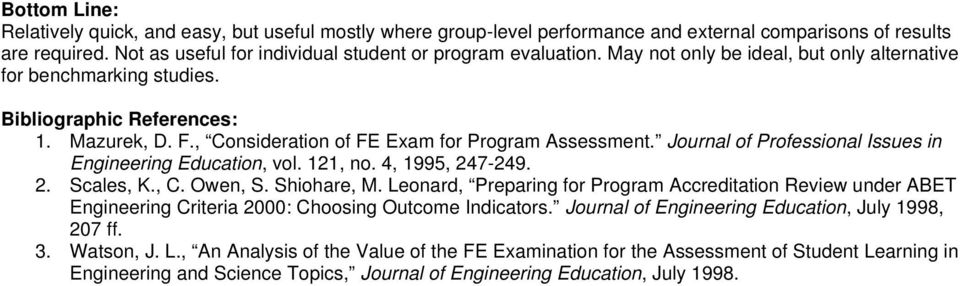 121, no. 4, 1995, 247-249. 2. Scales, K., C. Owen, S. Shiohare, M. Leonard, Preparing for Program Accreditation Review under ABET Engineering Criteria 2000: Choosing Outcome Indicators.