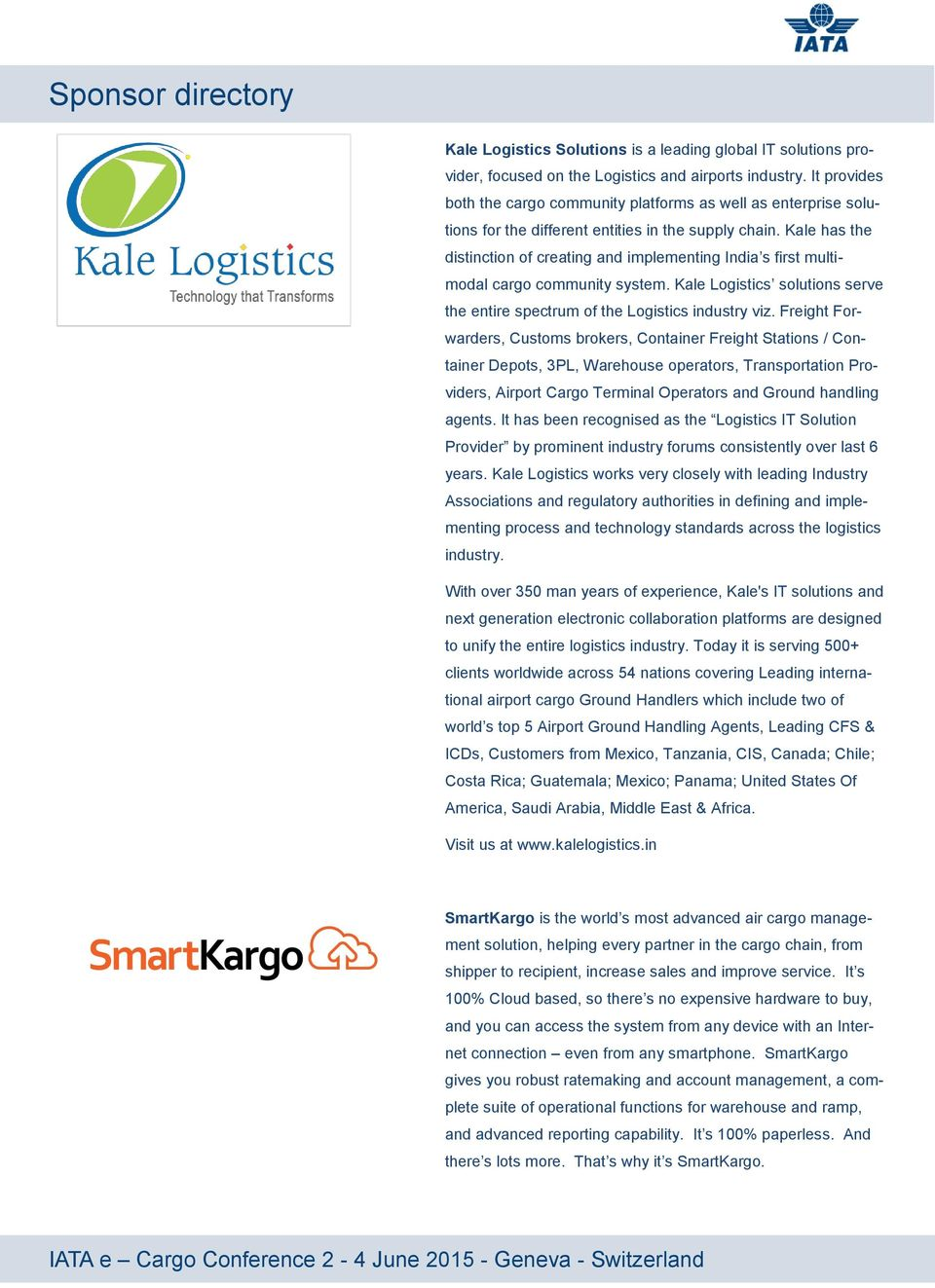 Kale has the distinction of creating and implementing India s first multimodal cargo community system. Kale Logistics solutions serve the entire spectrum of the Logistics industry viz.