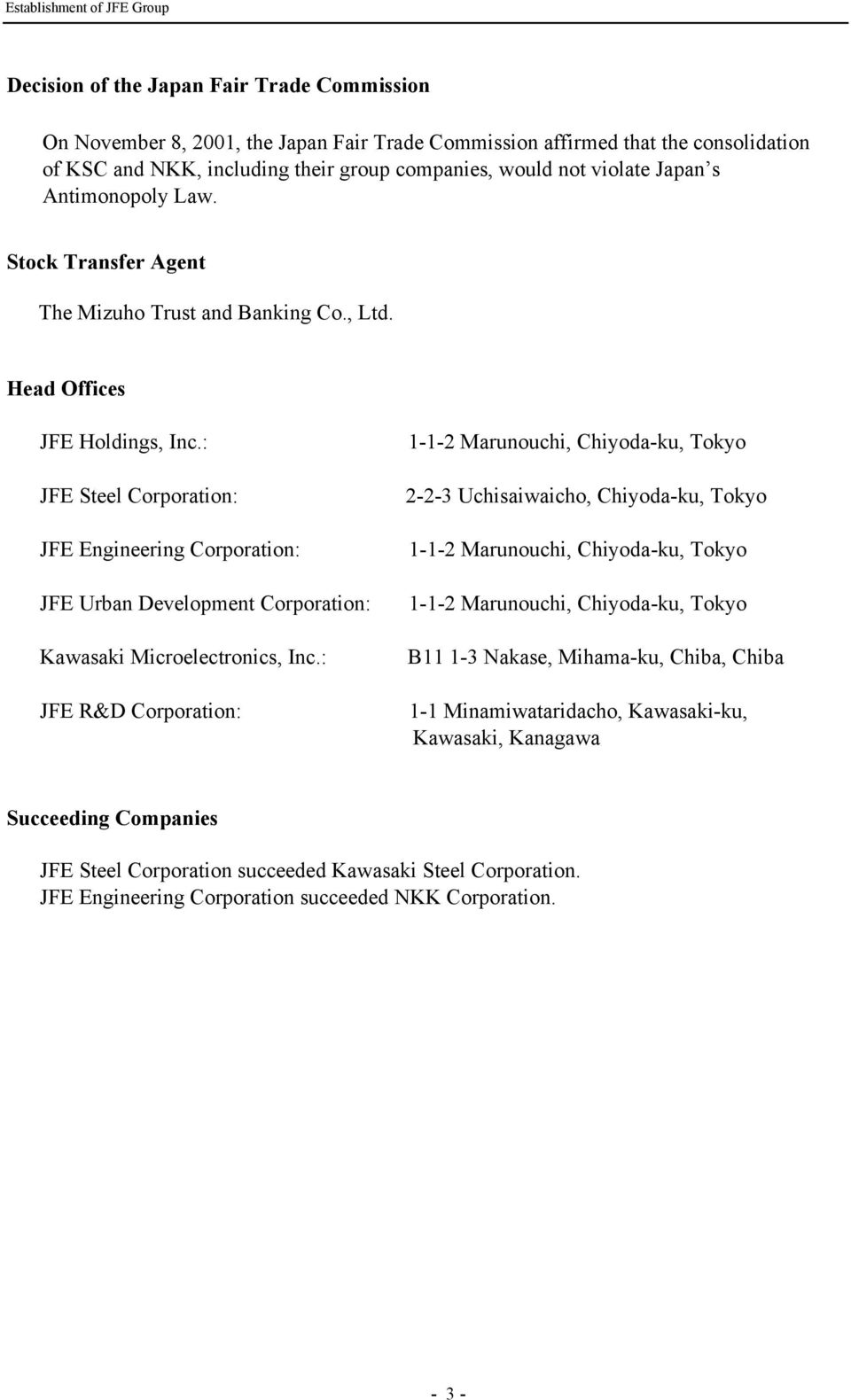 : JFE Steel Corporation: JFE Engineering Corporation: JFE Urban Development Corporation: Kawasaki Microelectronics, Inc.