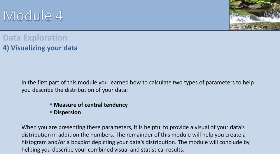 provide a visual of your data s distribution in addition the numbers.