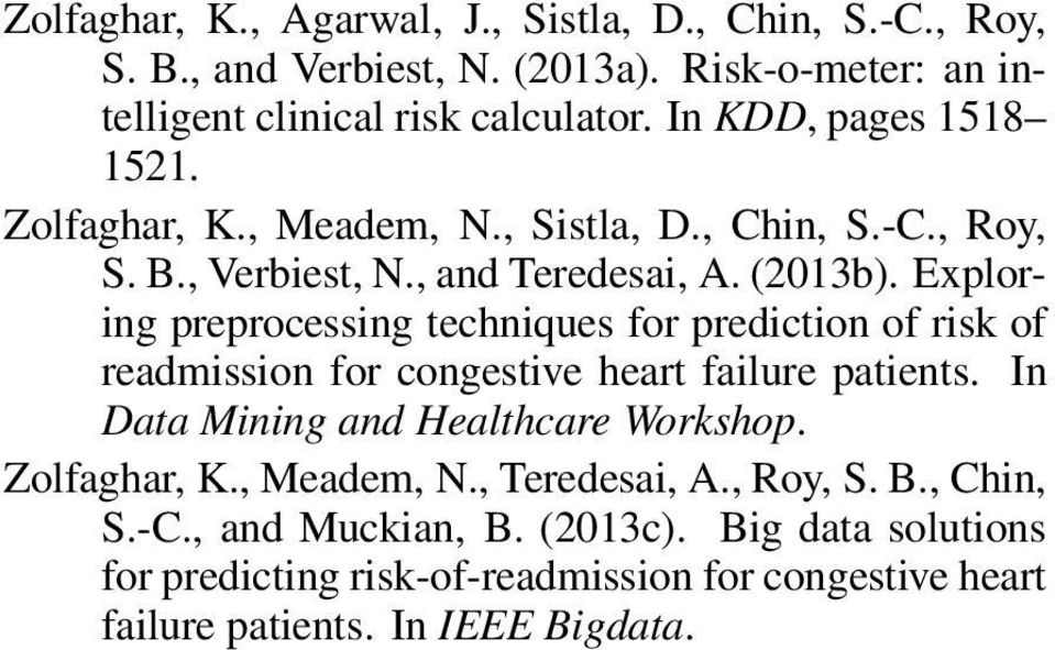 Exploring preprocessing techniques for prediction of risk of readmission for congestive heart failure patients. In Data Mining and Healthcare Workshop.