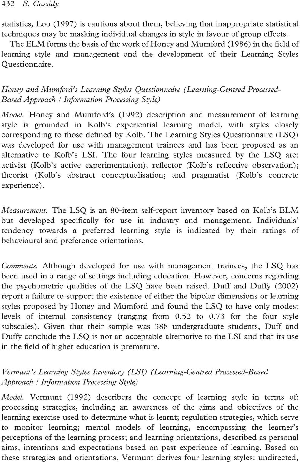 Honey and Mumford's Learning Styles Questionnaire (Learning-Centred Processed- Based Approach / Information Processing Style) Model.