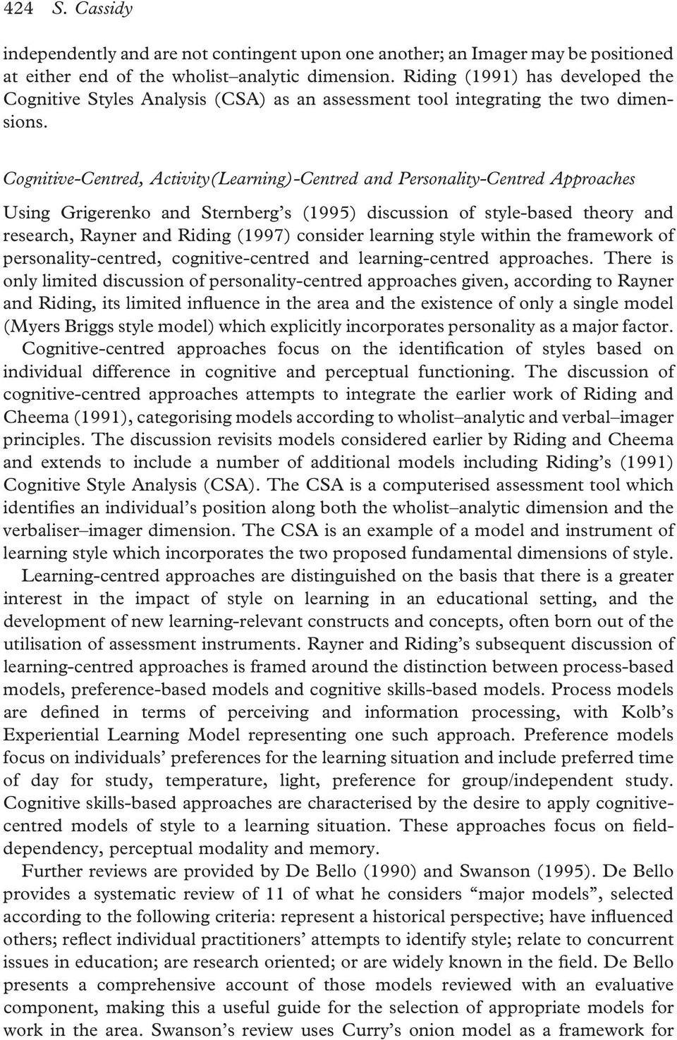 Cognitive-Centred, Activity(Learning)-Centred and Personality-Centred Approaches Using Grigerenko and Sternberg's (1995) discussion of style-based theory and research, Rayner and Riding (1997)