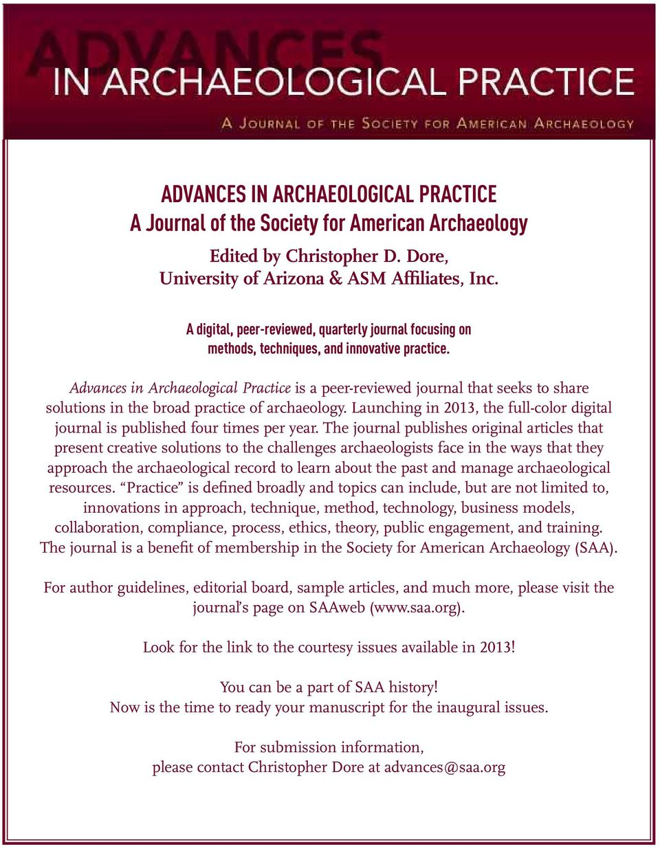 Advances in Archaeological Practice is a peer-reviewed journal that seeks to share solutions in the broad practice of archaeology.