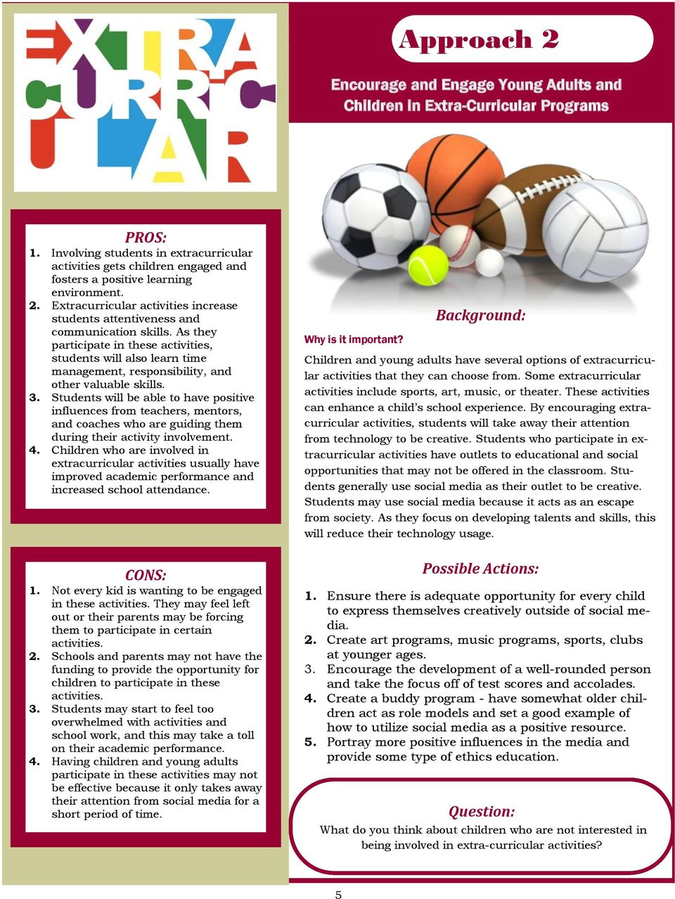 Extracurricular activities increase students attentiveness and communication skills.