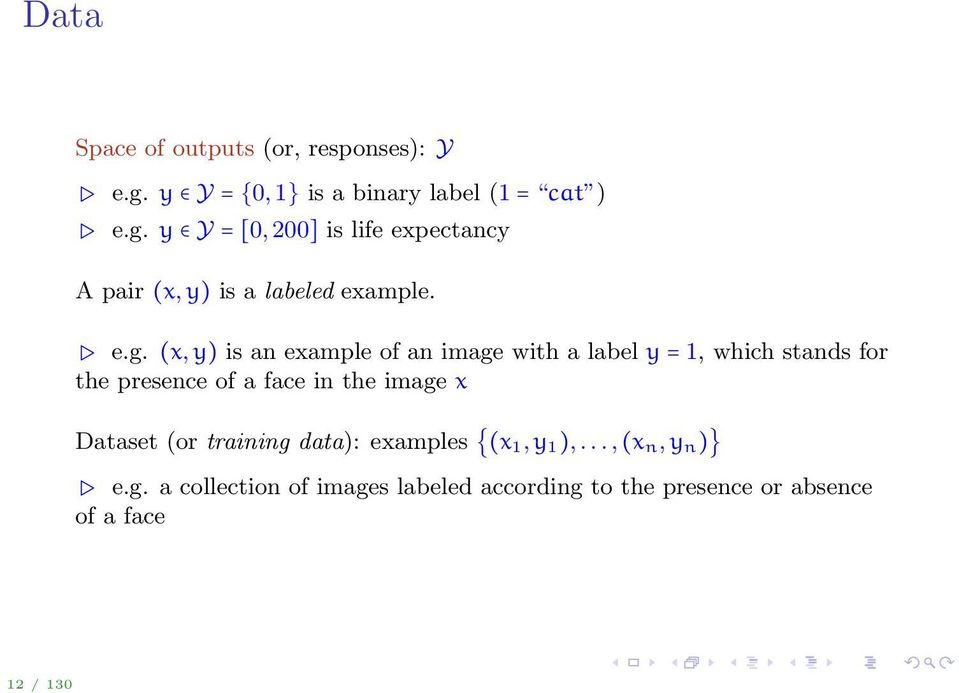 y Y = [0, 200] is life expectacy A pair (x, y) is a labeled example. e.g.