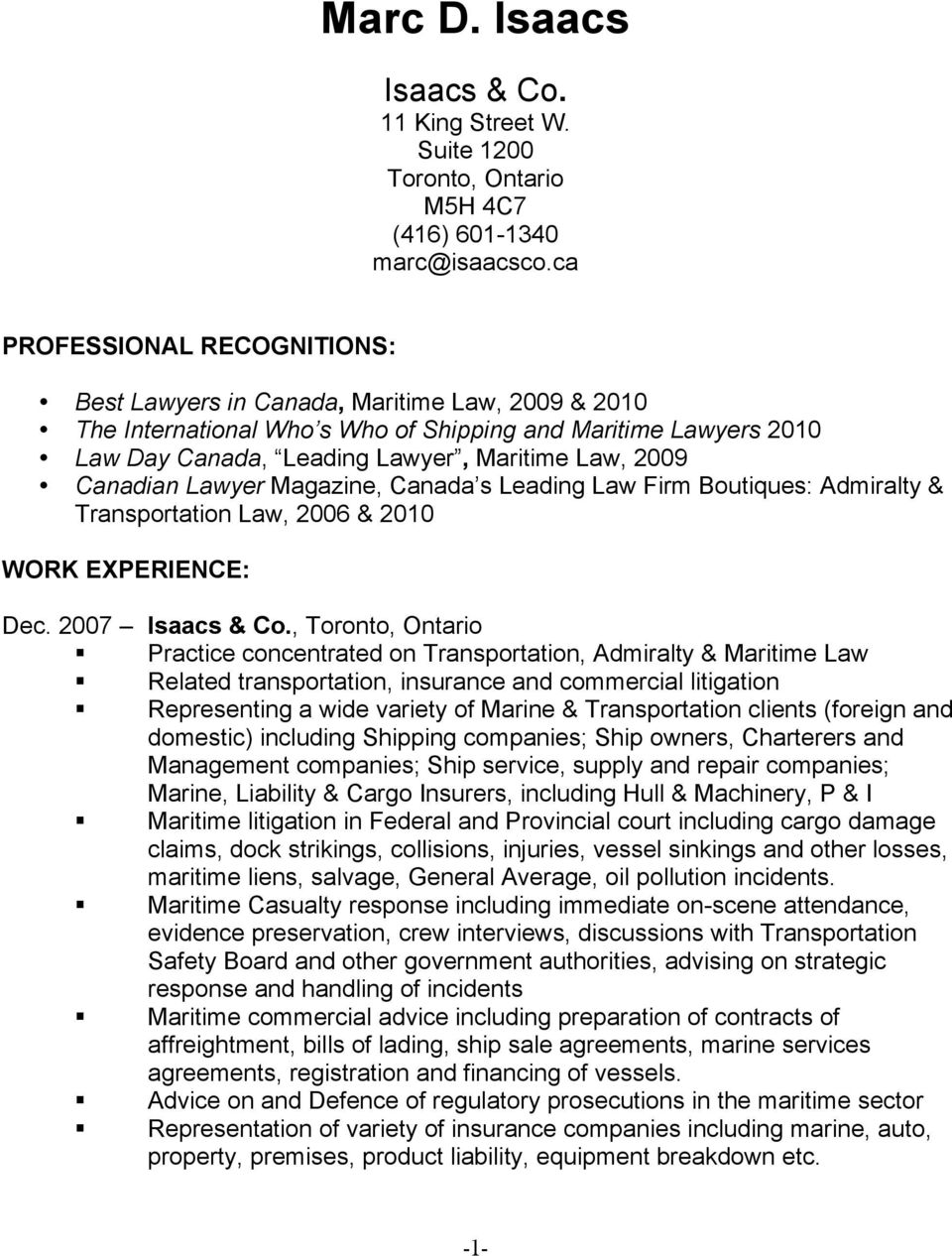 Canadian Lawyer Magazine, Canada s Leading Law Firm Boutiques: Admiralty & Transportation Law, 2006 & 2010 WORK EXPERIENCE: Dec. 2007 Isaacs & Co.