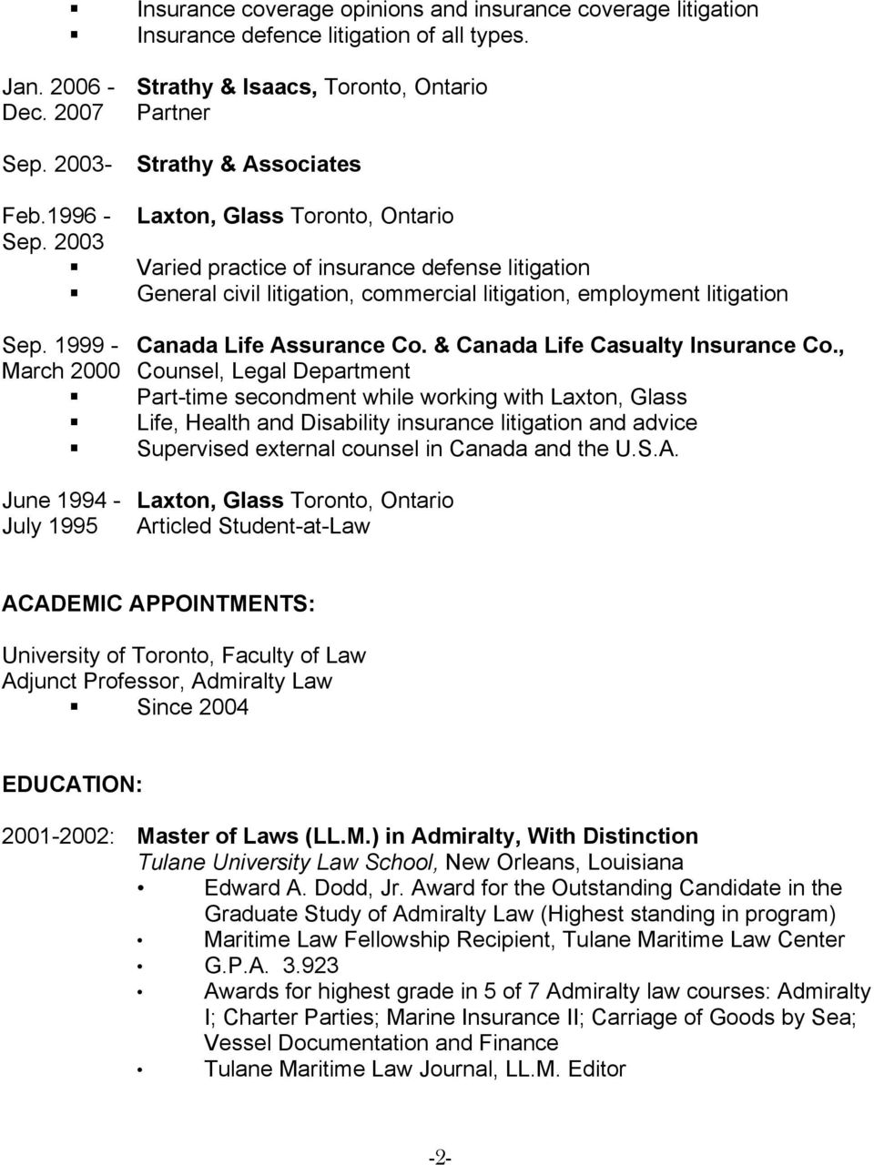 1999 - Canada Life Assurance Co. & Canada Life Casualty Insurance Co.
