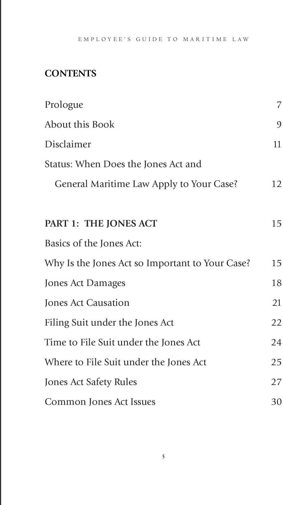 12 PART 1: THE JONES ACT 15 Basics of the Jones Act: Why Is the Jones Act so Important to Your Case?