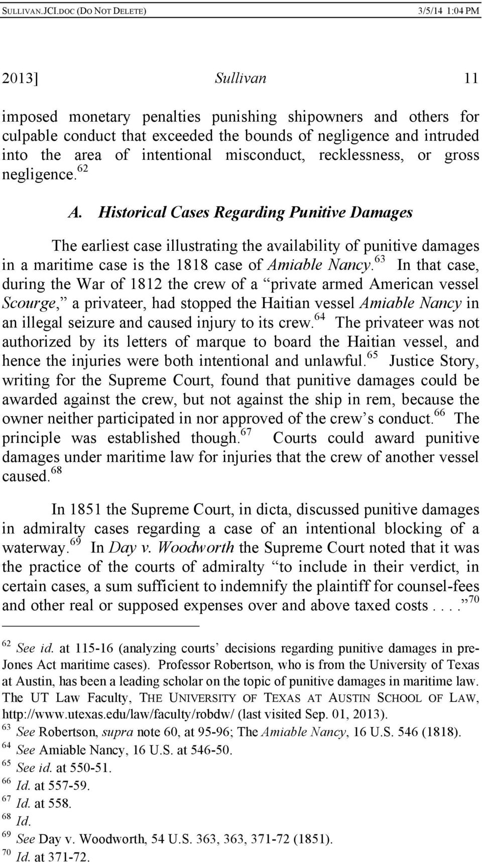 Historical Cases Regarding Punitive Damages The earliest case illustrating the availability of punitive damages in a maritime case is the 1818 case of Amiable Nancy.