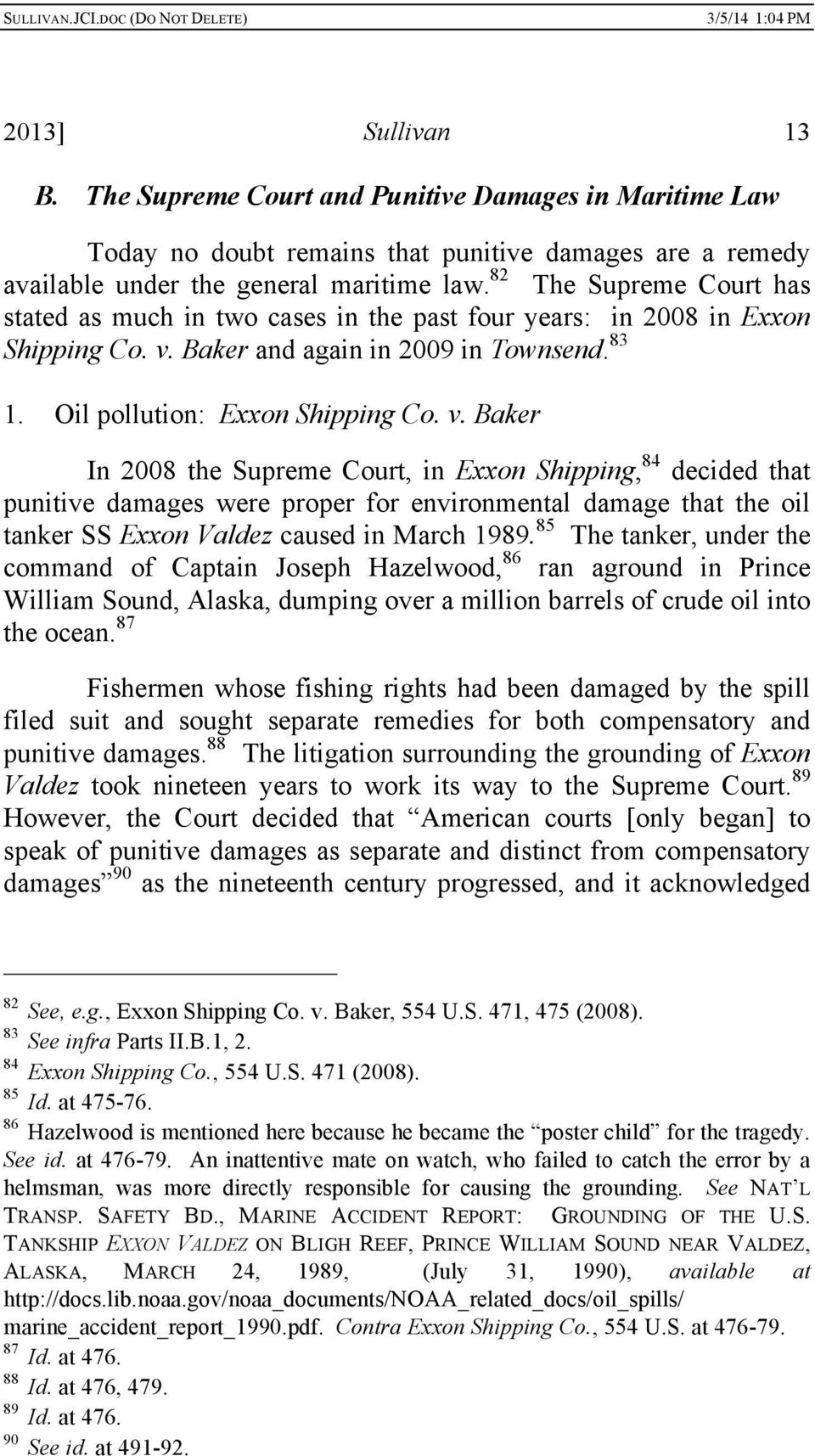Baker and again in 2009 in Townsend. 83 1. Oil pollution: Exxon Shipping Co. v.