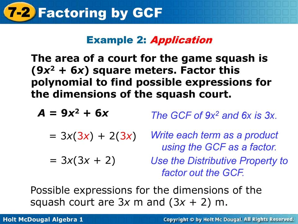 A = 9x 2 + 6x The GCF of 9x 2 and 6x is 3x.