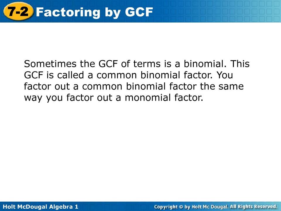 You factor out a common binomial factor the