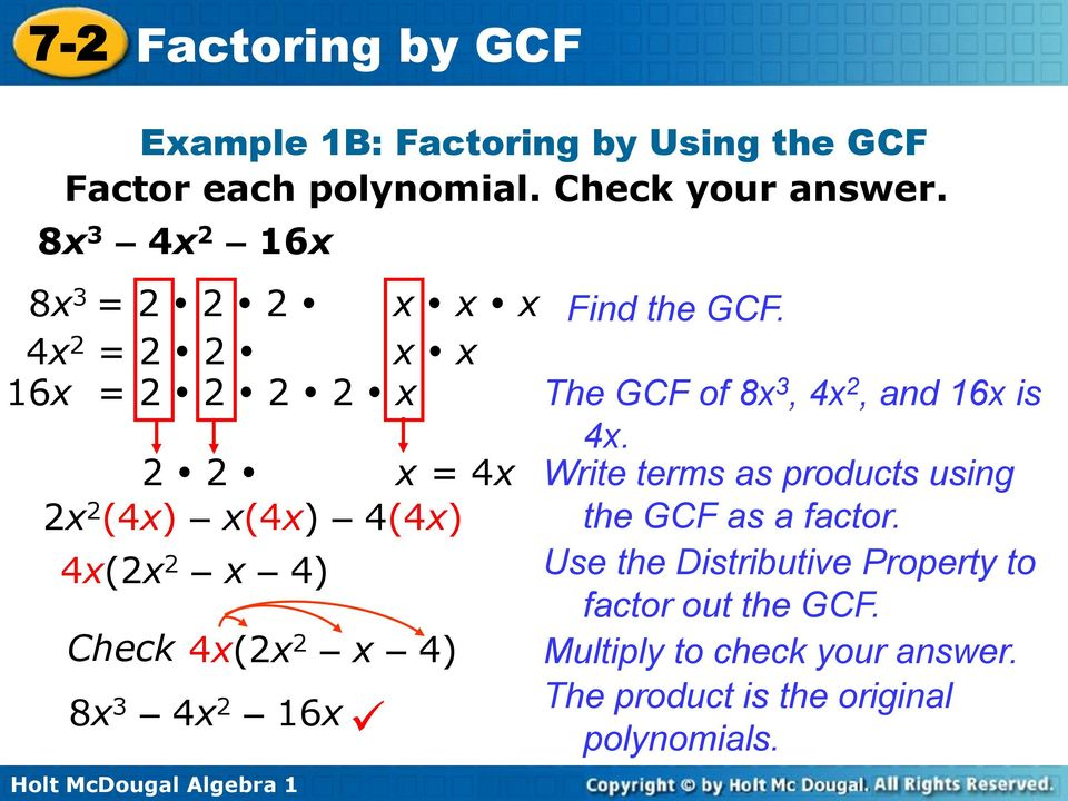 Check 4x(2x 2 x 4) 8x 3 4x 2 16x Find the GCF. The GCF of 8x 3, 4x 2, and 16x is 4x.