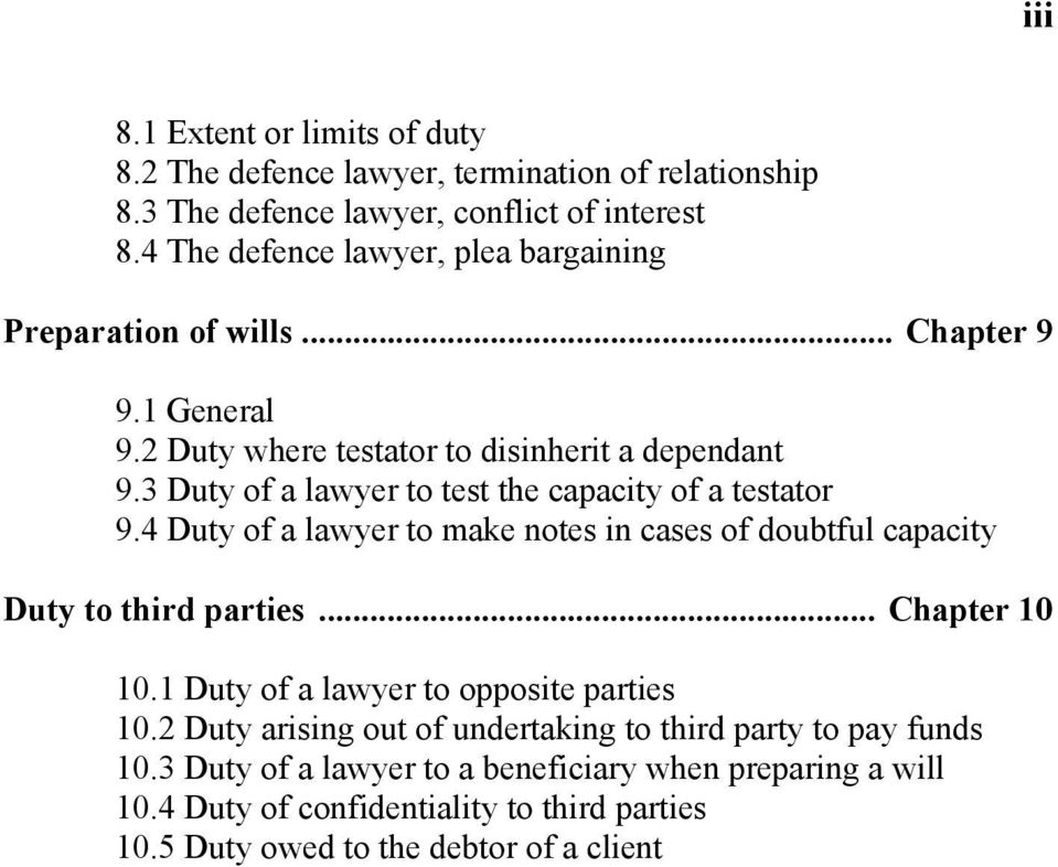 3 Duty of a lawyer to test the capacity of a testator 9.4 Duty of a lawyer to make notes in cases of doubtful capacity Duty to third parties... Chapter 10 10.