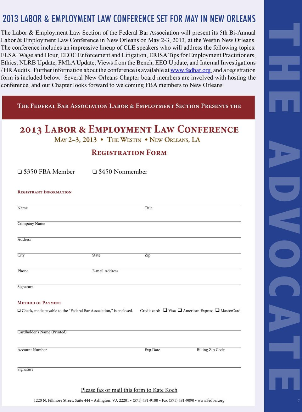The conference includes an impressive lineup of CLE speakers who will address the following topics: FLSA: Wage and Hour, EEOC Enforcement and Litigation, ERISA Tips for Employment Practitioners,