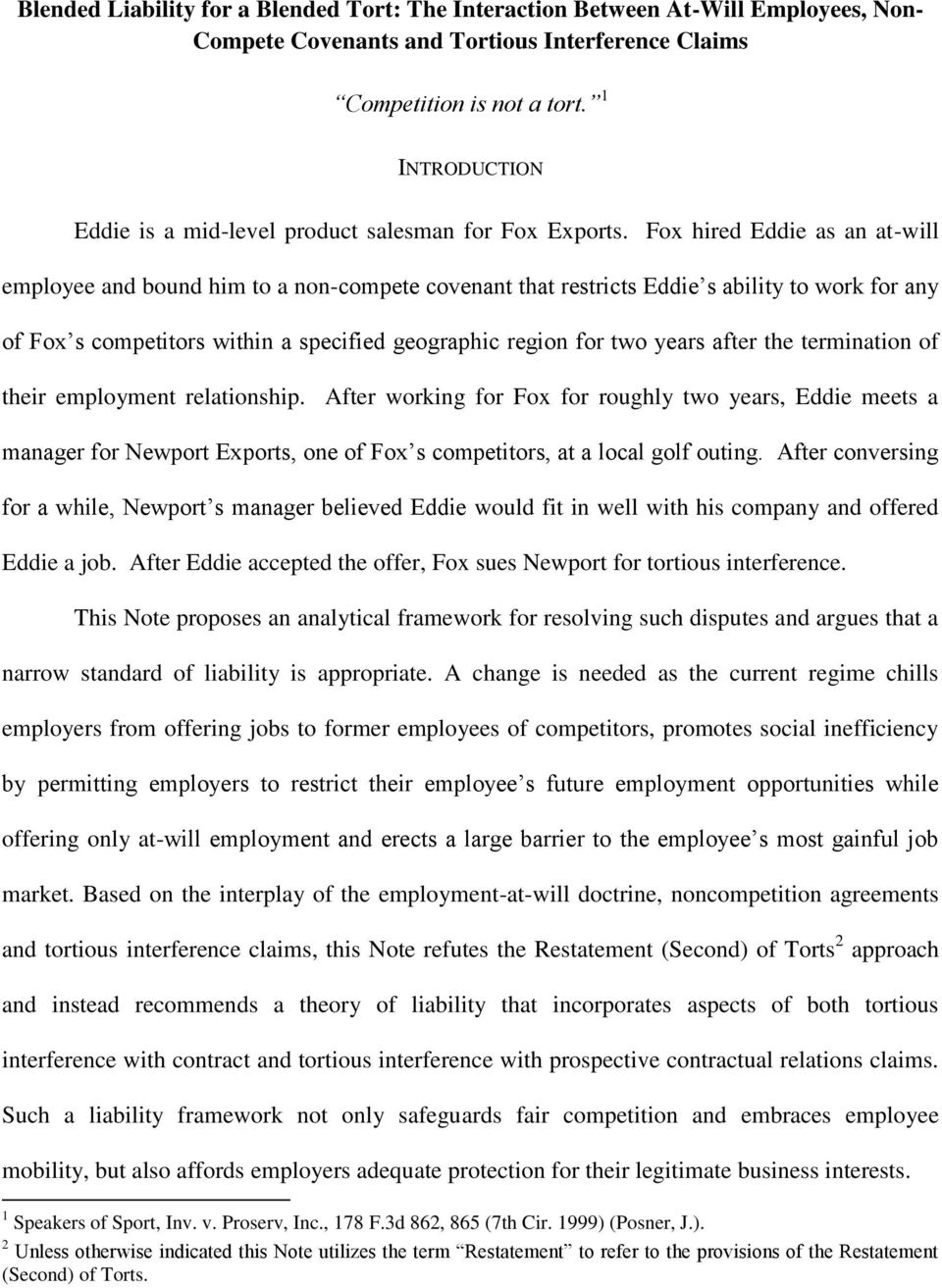 Fox hired Eddie as an at-will employee and bound him to a non-compete covenant that restricts Eddie s ability to work for any of Fox s competitors within a specified geographic region for two years
