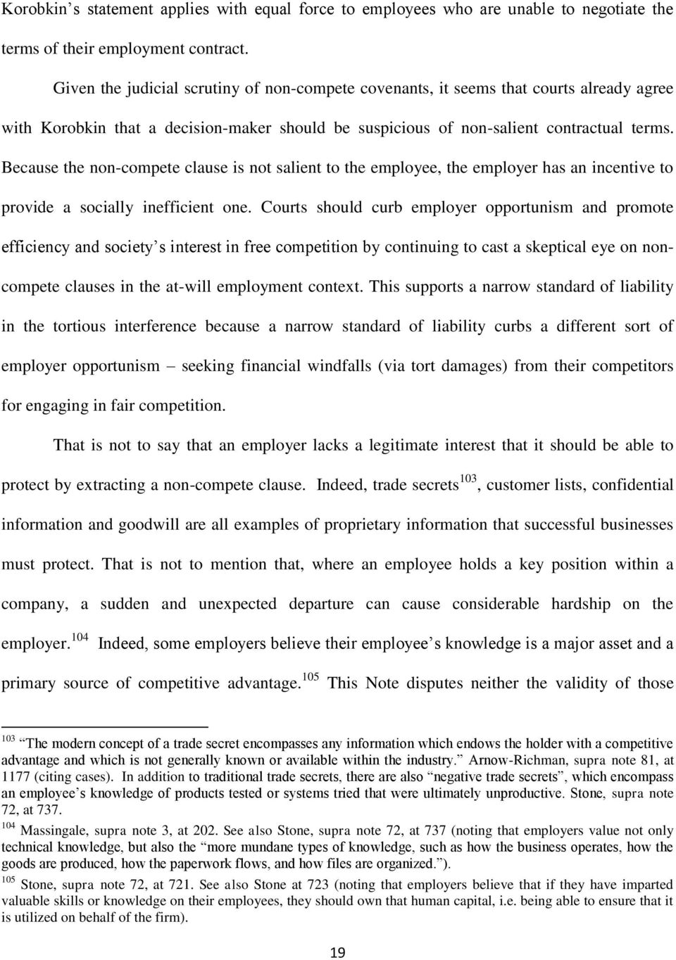 Because the non-compete clause is not salient to the employee, the employer has an incentive to provide a socially inefficient one.