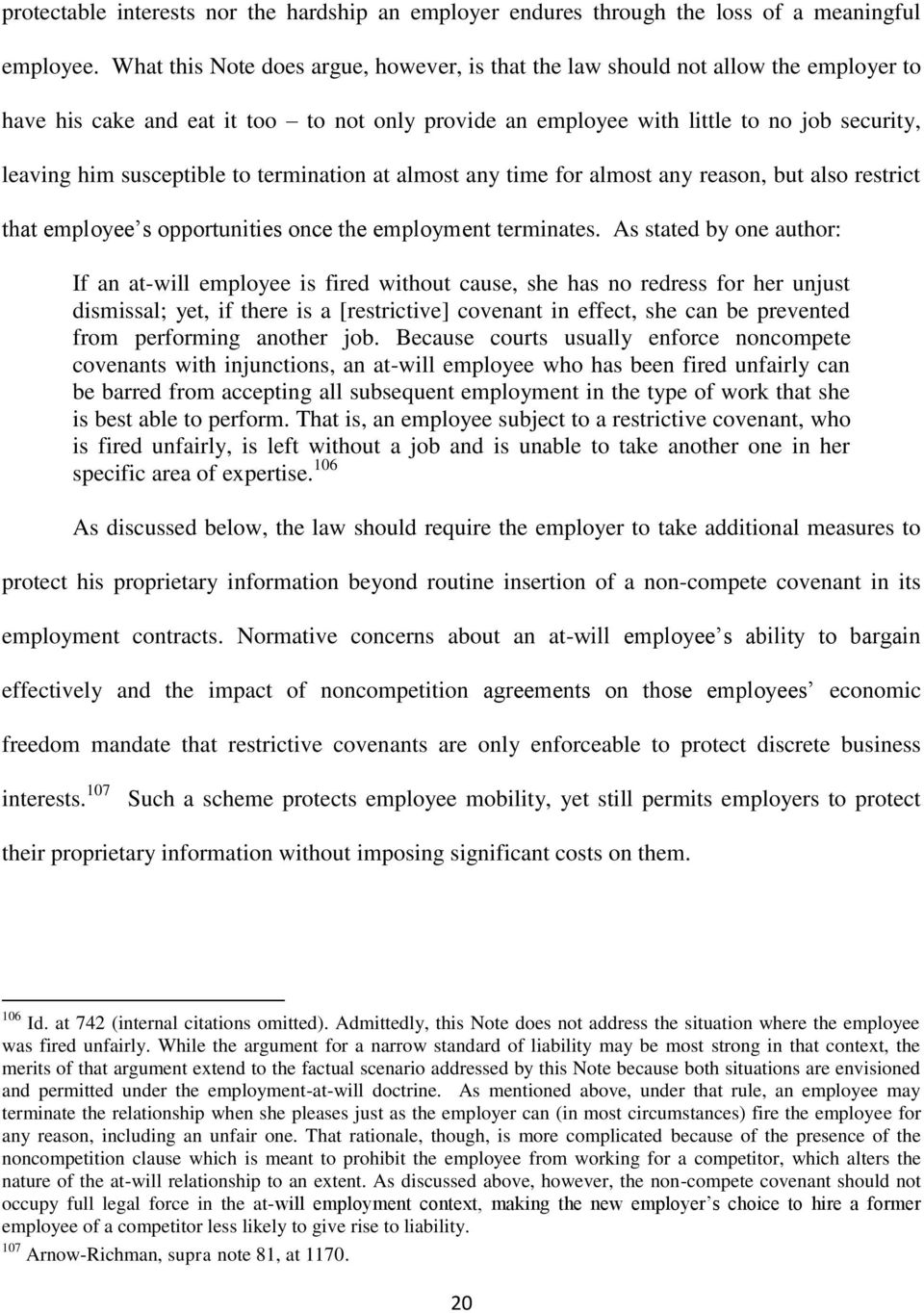 susceptible to termination at almost any time for almost any reason, but also restrict that employee s opportunities once the employment terminates.