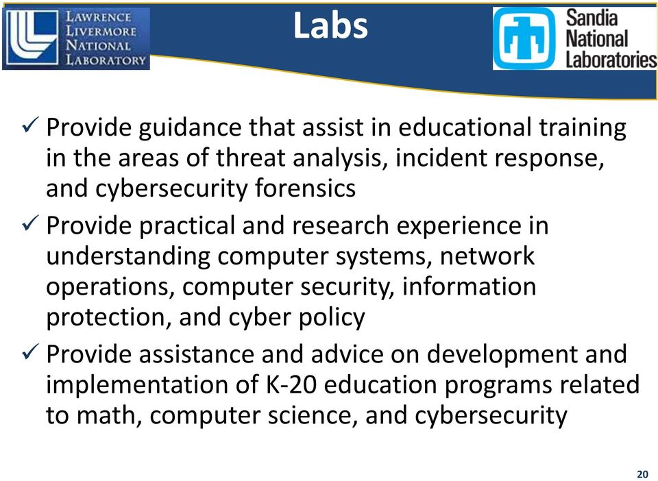 network operations, computer security, information protection, and cyber policy Provide assistance and advice