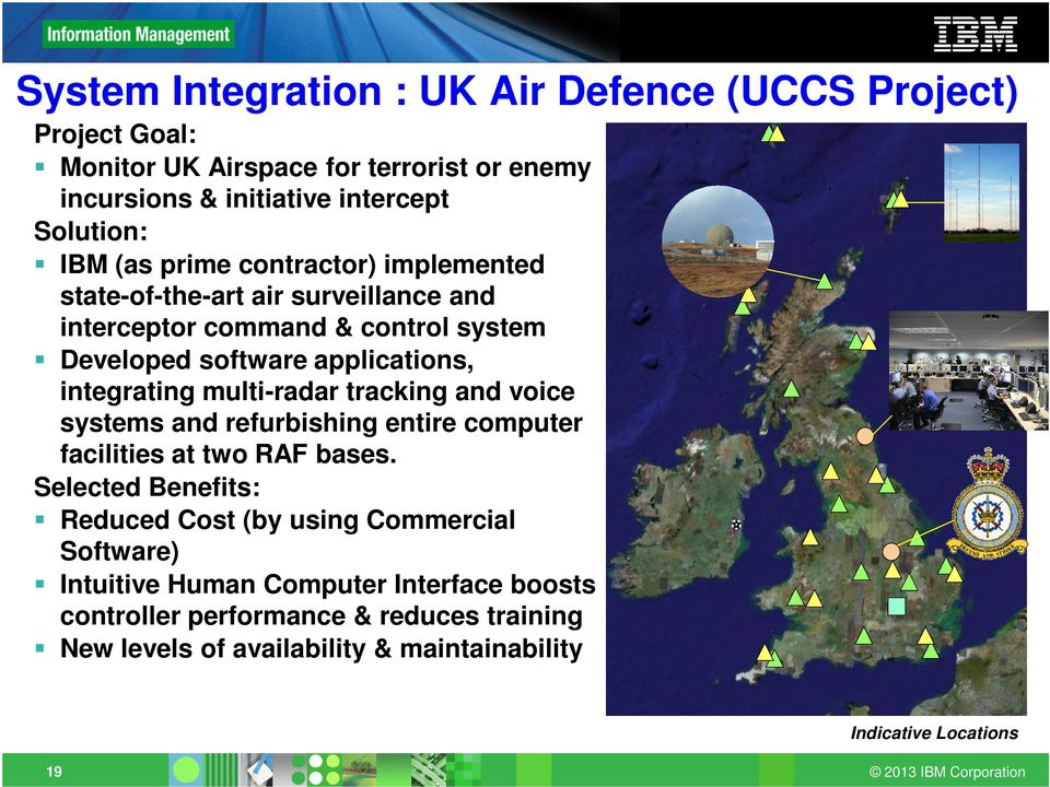 multi-radar tracking and voice systems and refurbishing entire computer facilities at two RAF bases.