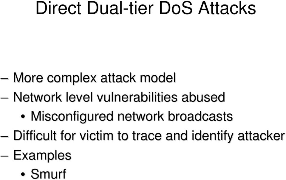 abused Misconfigured network broadcasts