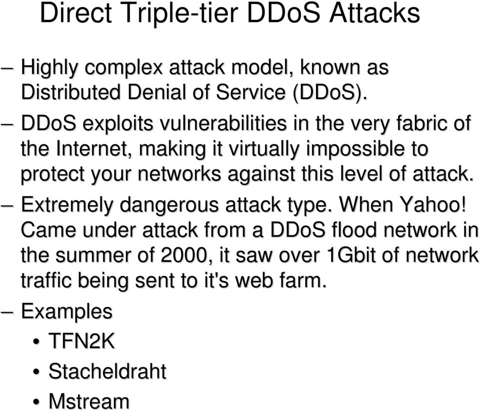 networks against this level of attack. Extremely dangerous attack type. When Yahoo!