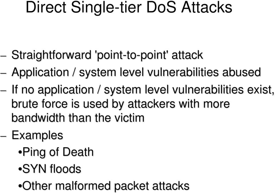 level vulnerabilities exist, brute force is used by attackers with more