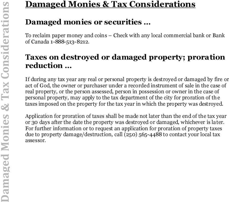 Taxes on destroyed or damaged property; proration reduction If during any tax year any real or personal property is destroyed or damaged by fire or act of God, the owner or purchaser under a recorded