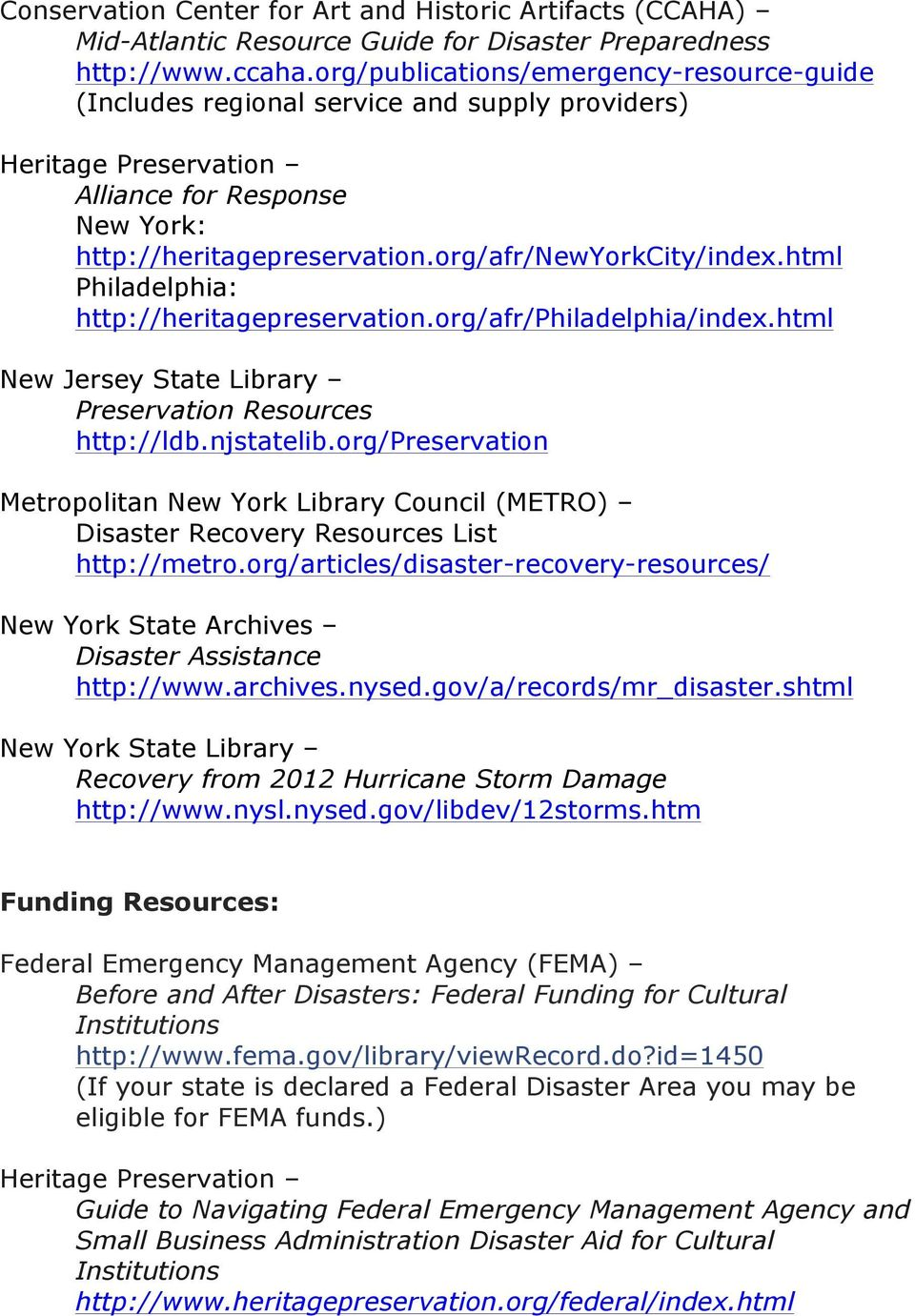 html Philadelphia: http://heritagepreservation.org/afr/philadelphia/index.html New Jersey State Library Preservation Resources http://ldb.njstatelib.