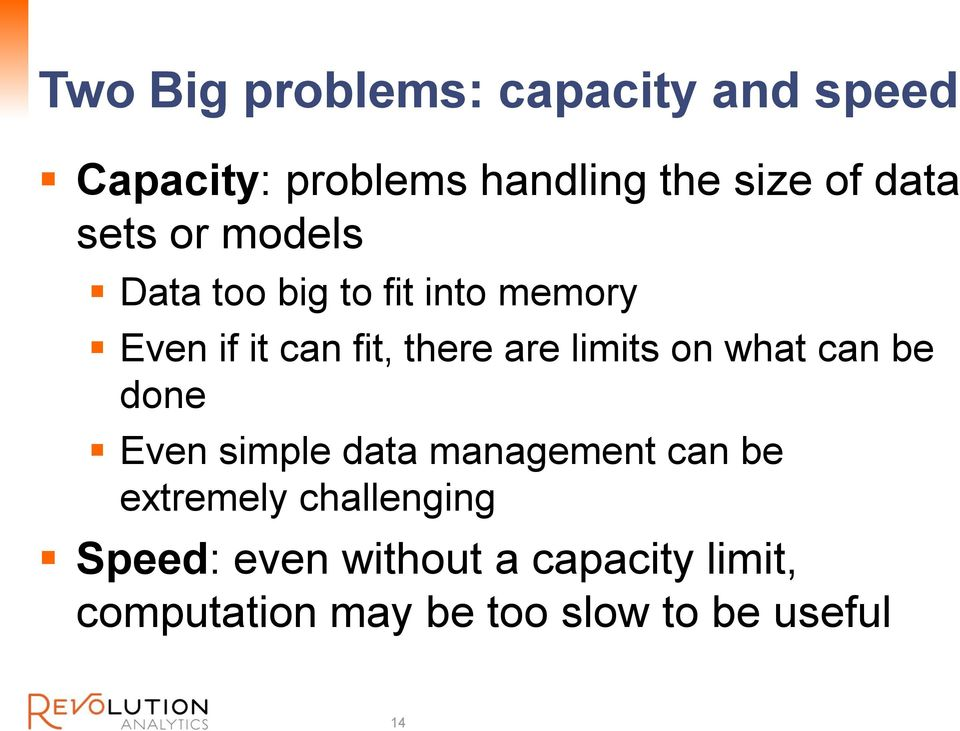 are limits on what can be done Even simple data management can be extremely
