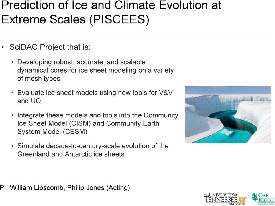 and UQ Integrate these models and tools into the Community Ice Sheet Model (CISM) and Community Earth System Model (CESM)
