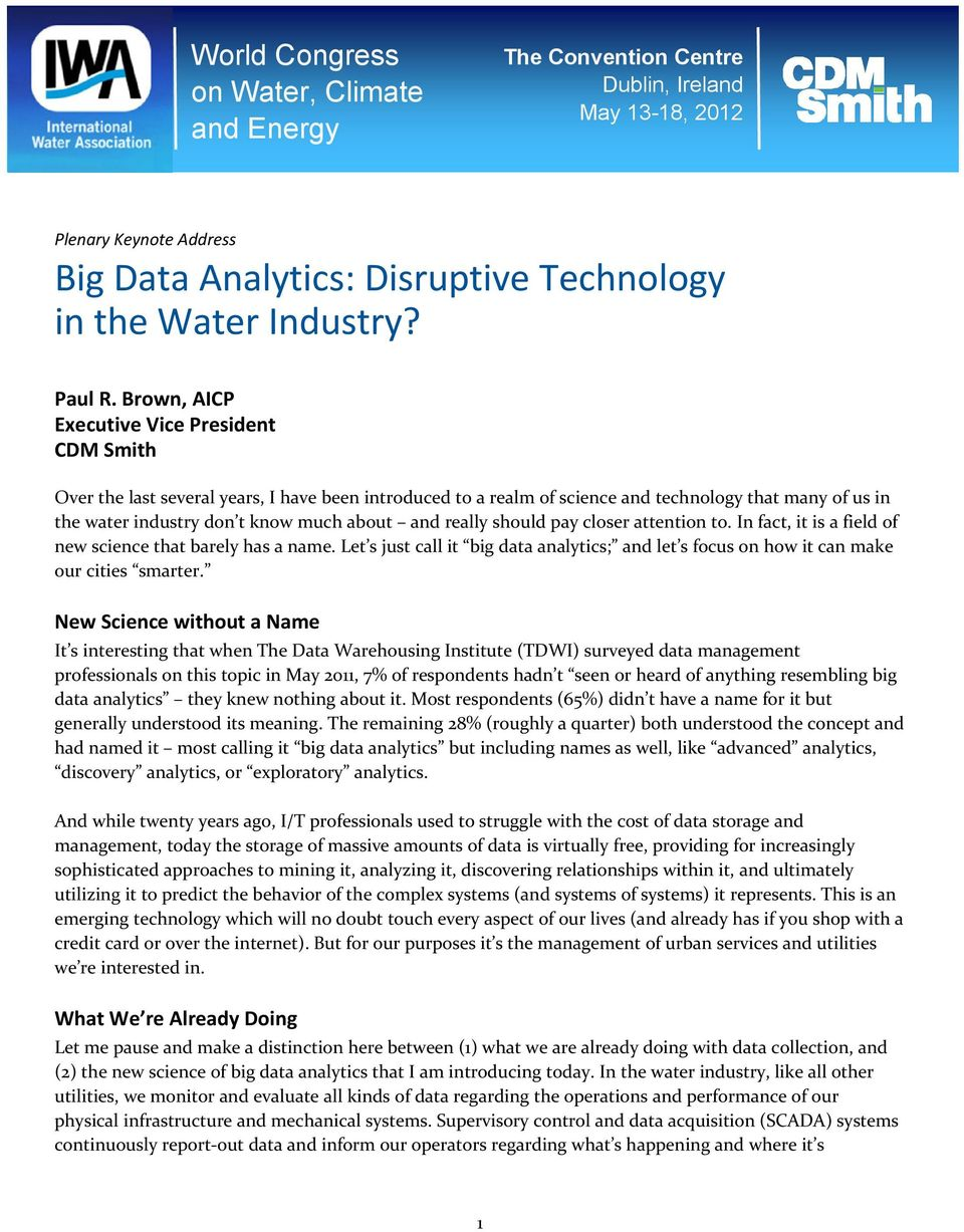 Brown, AICP Executive Vice President CDM Smith Over the last several years, I have been introduced to a realm of science and technology that many of us in the water industry don t know much about and