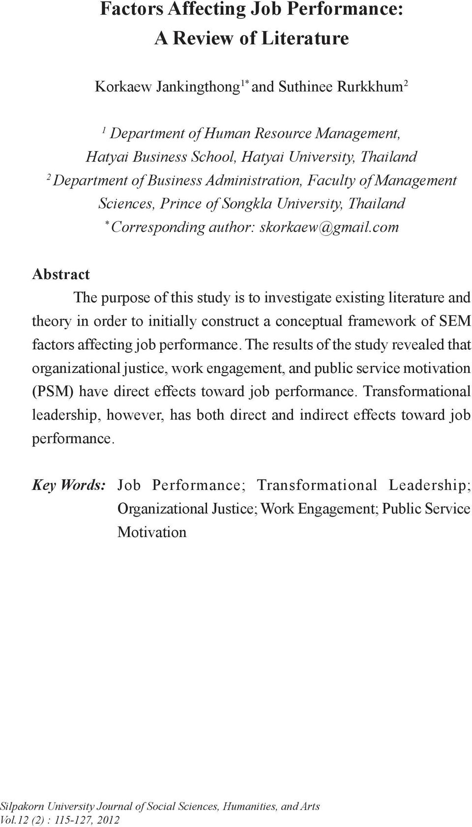 com Abstract The purpose of this study is to investigate existing literature and theory in order to initially construct a conceptual framework of SEM factors affecting job performance.