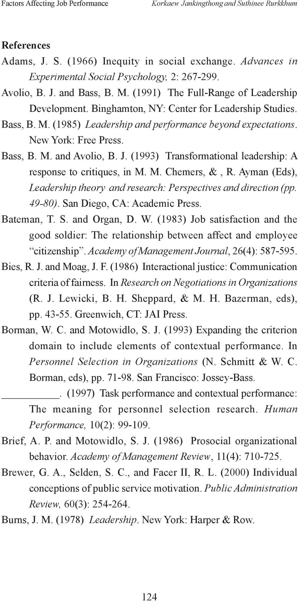 New York: Free Press. Bass, B. M. and Avolio, B. J. (1993) Transformational leadership: A response to critiques, in M. M. Chemers, &, R.