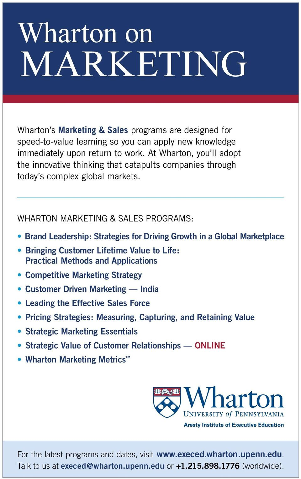 WHARTON MARKETING & SALES PROGRAMS: Brand Leadership: Strategies for Driving Growth in a Global Marketplace Bringing Customer Lifetime Value to Life: Practical Methods and Applications Competitive
