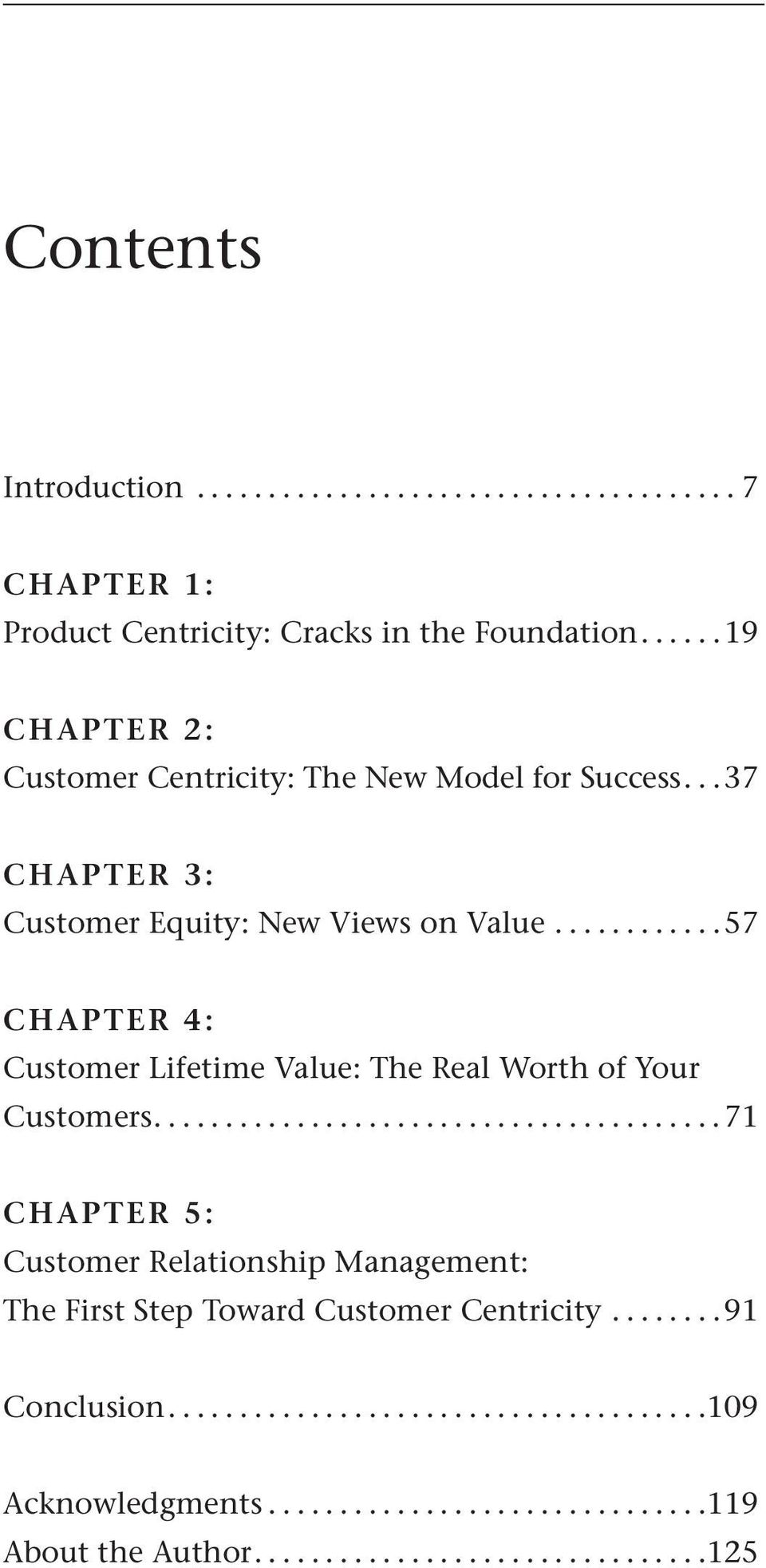..37 CHAPTER 3: Customer Equity: New Views on Value.