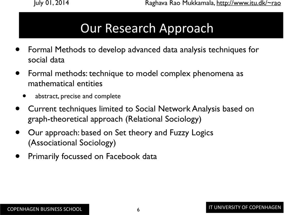 Current techniques limited to Social Network Analysis based on graph-theoretical approach (Relational