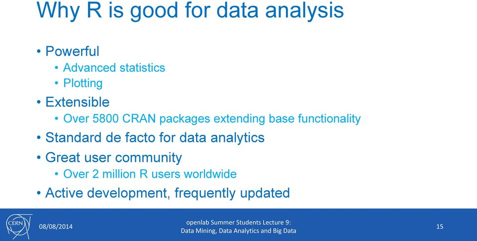 functionality Standard de facto for data analytics Great user