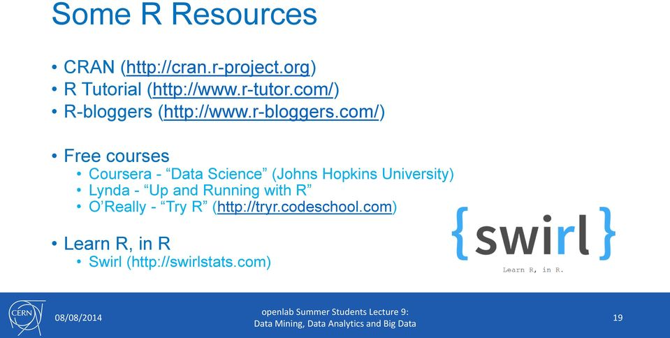 com/) Free courses Coursera - Data Science (Johns Hopkins University) Lynda -