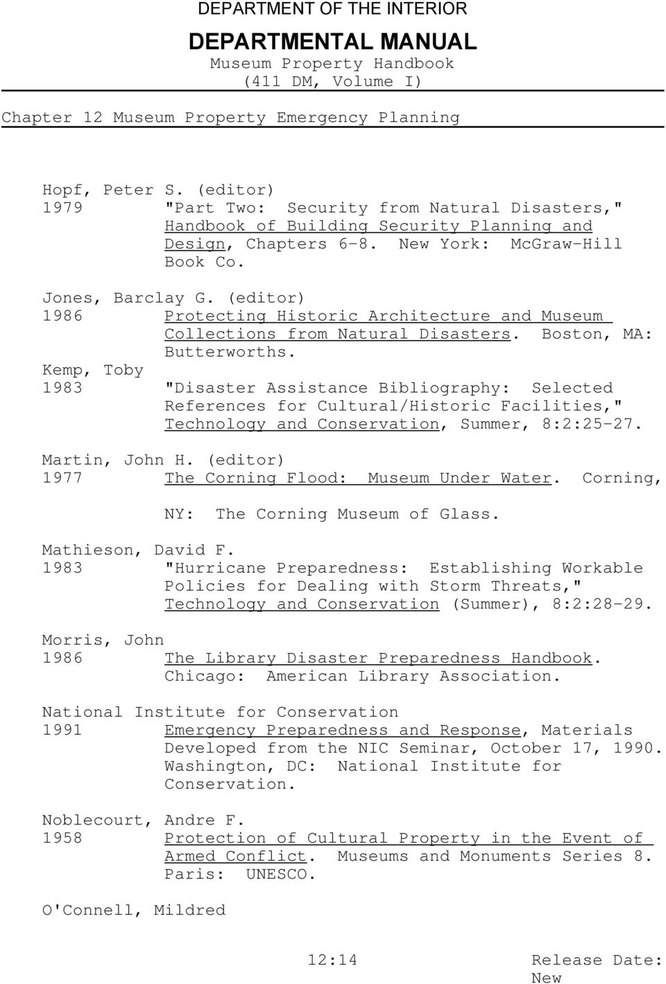 "Kemp, Toby 1983 ""Disaster Assistance Bibliography: Selected References for Cultural/Historic Facilities,"" Technology and Conservation, Summer, 8:2:25-27. Martin, John H."
