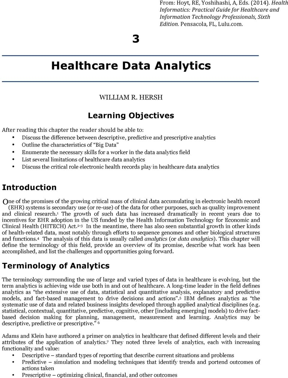 HERSH Learning Objectives After reading this chapter the reader should be able to: Discuss the difference between descriptive, predictive and prescriptive analytics Outline the characteristics of Big
