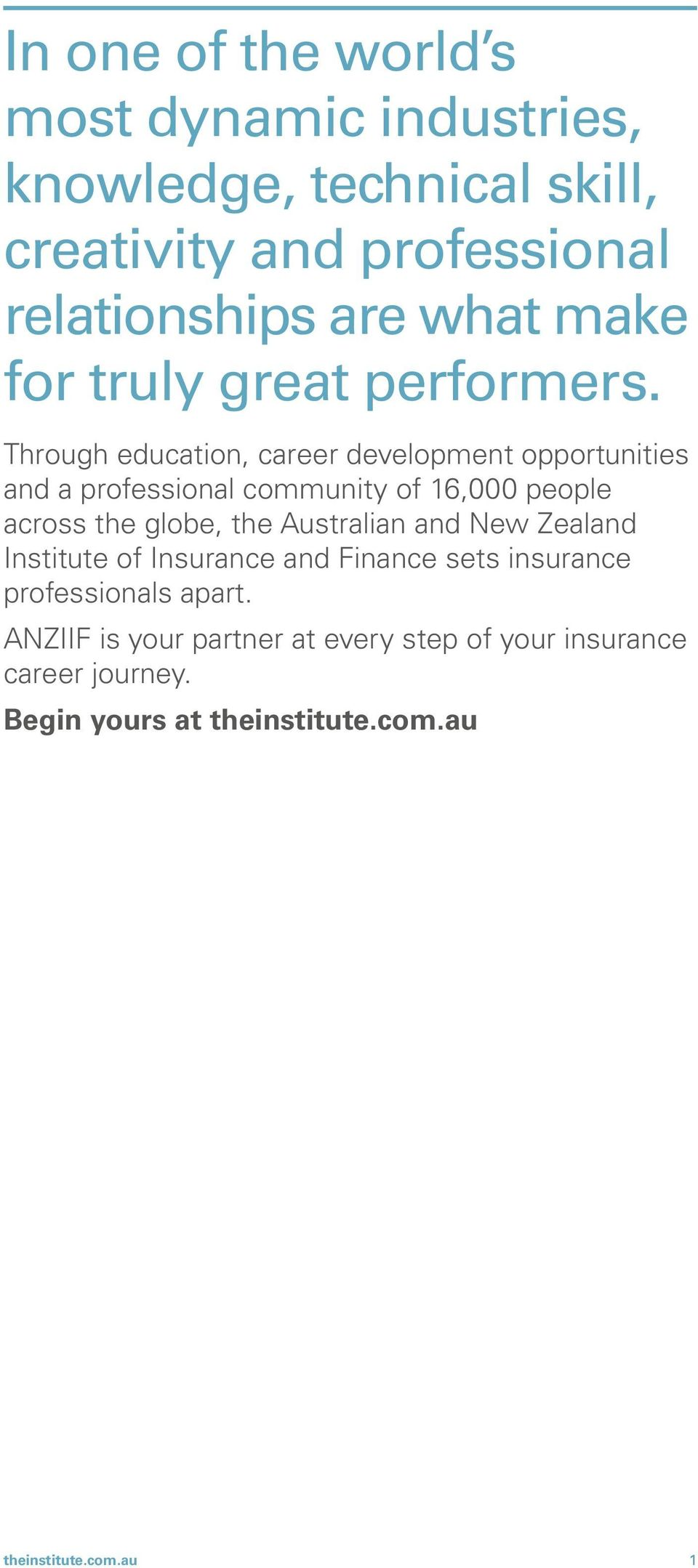 Through education, career development opportunities and a professional community of 16,000 people across the globe, the