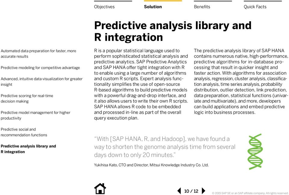 Expert analysis functionality simplifies the use of open-source R-based algorithms to build predictive models with a powerful drag-and-drop interface, and it also allows users to write their own R