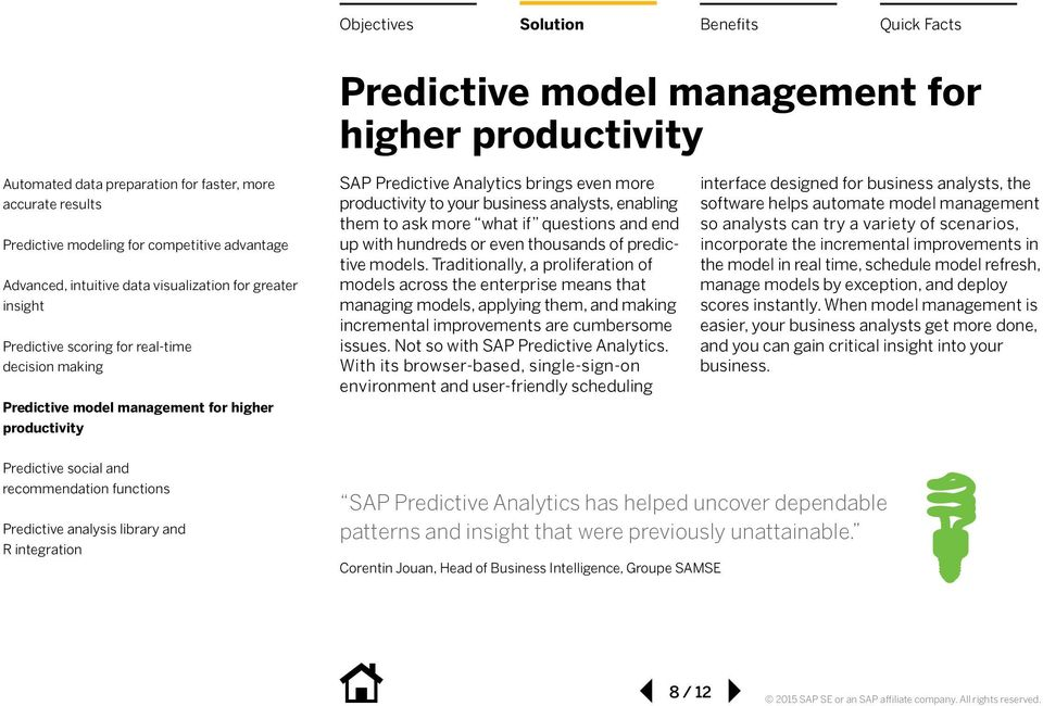 Not so with SAP Predictive Analytics.