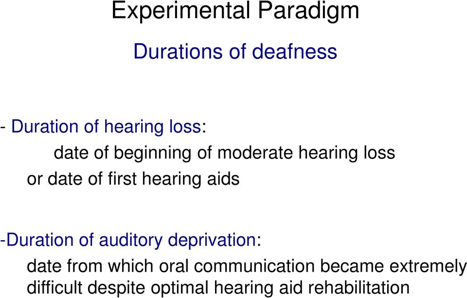 hearing aids -Duration of auditory deprivation: date from which oral