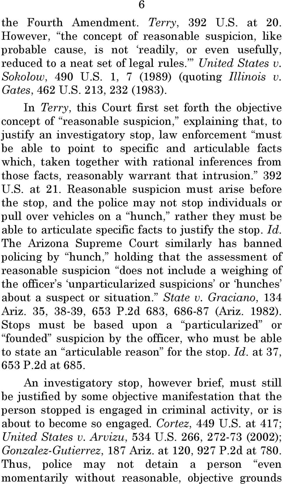 In Terry, this Court first set forth the objective concept of reasonable suspicion, explaining that, to justify an investigatory stop, law enforcement must be able to point to specific and