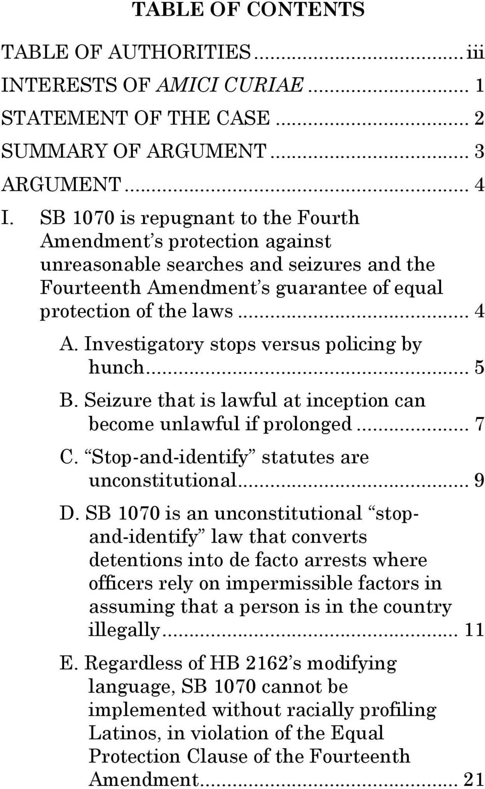 Investigatory stops versus policing by hunch... 5 B. Seizure that is lawful at inception can become unlawful if prolonged... 7 C. Stop-and-identify statutes are unconstitutional... 9 D.